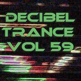 Decibel Trance & Progressive Mix Series, Volume 59 - May 2013