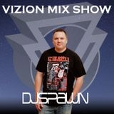 Vizion Mix Show Episode 168 DJ SPAWN