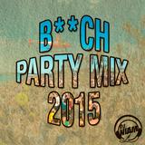 Dj Niam - B##ch Party Mix 2015