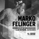 Marko Felinger - Live @ O2 Underground, Club Oxygene (22-Mar-2014)