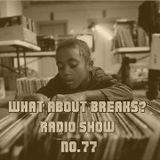 WhatAboutBreaks? No. 77
