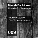 FFH 009 Friends Mix by Deeverso