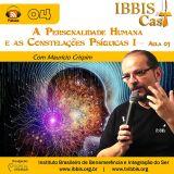 IbbisCast#004 - A Personalidade Humana e as Constelações Psíquicas I - Aula 03