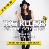 Future Selection WEEK 18-2016 (On Air April 30th)