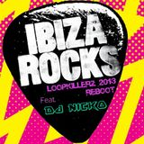 Ibiza Rocks (DJ Nicko Loop-Killers 2013 Re-boot)