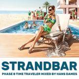 Strandbar Phase 8 Time Traveler 2018 - mixed by Hans Dames