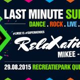 Mikee @ Last Minute Summer Event / RelaXation live recording 29-08-2015