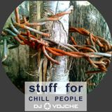 Stuff For Chill People |||||||||| by DJ Vojche