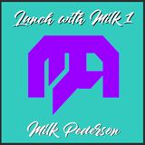 Lunch with Milk - Ep 1