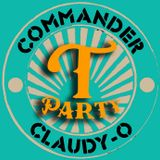 Commander Claudy-o - The T Party
