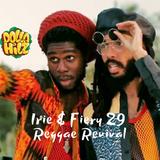 Irie & Fiery 29 - Reggae Revival, by Dolla Hilz