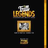 Trill Legends: The Mixtape Pt 2. That Ol' School Ishhh