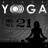 BLACK YO)))GA Mix No. 21