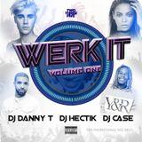 Werk It vol. 1 - DJ Danny T x DJ Hectik x DJ Case