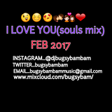 I LOVE YOU(souls mix) FEB 2017