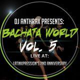 Bachata World Vol.5 (Live Set At Medusa)