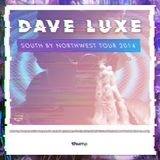 Dave Luxe - South By Northwest Tour Mixtape