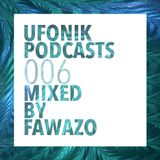 UFONIK Podcasts 006 Mixed BY FAWAZO / Birthday Bash Live @ Bossa Nova Sep 2017