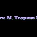 Marx-M Trapzzz Mix #1