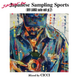 CICCI - JAPANESE SAMPLING SPORTS (DEV LARGE SUITE EDIT PT.2)