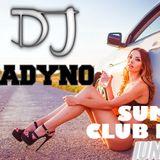 Deejay Adyno-Summer dance club mix /Iunie-Iulie  2017