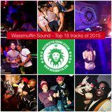 Wassmuffin Sound - Top 15 Tracks of 2015