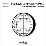Feeling International #1 w/ River Yarra, Bris, Théophile