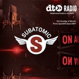 Subatomic Show with Steve Miller aka Afterlife - JULY