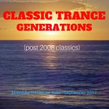 CLASSIC TRANCE GENERATIONS (post 2008 classics)