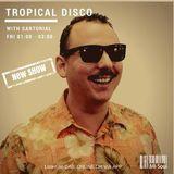 Sartorial 'Tropical Disco' / Mi-Soul radio / Fri 1-3am 21.06.2018
