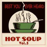 Hot Soup Vol.5