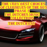 THE VERY BEST CHOICES OF CLUBMIXES OF THE 80'S PHASE 2 By: {*The Dutch'ess* }