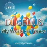 DJ GELIUS - My World of Trance #399.3 (22.05.2016) MWOT 399.3