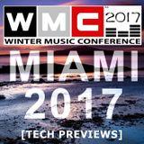 WMC Miami 2017 - [Tech Previews]