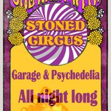 Stoned Circus SPECIAL SHOW - ALLNIGHT LONG  - 9 hours of GARAGE & PSYCHEDELIA - July 11th, 2015