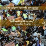 "Chocolate Sounds Presents: ""He loved her like a dog"""