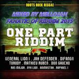 One Part  ( RYAMP3 2015 ) Mixed By MELLOJAH FANATIC OF RIDDIM