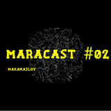 Maramaslov - Maracast #02