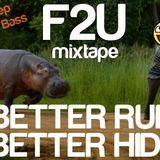 F2U - BETTER RUN BETTER HIDE Mixtape