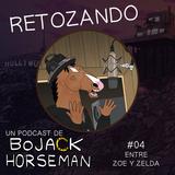 Retozando #004 El podcast de BoJack Horseman en español - Capitulo 4: Entre Zoe y Zelda