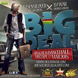 BIGDEAL Reggae&Dancehall Mix DJSENSILOVERxDJWAR(MAR2015)