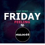 ONE MORE FRIDAY FEELING BY KOZLOO_68