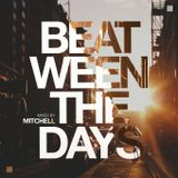 Mitchell - Beat-ween the days #025