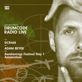 DCR468 – Drumcode Radio Live - Adam Beyer live from Awakenings Festival Day 1, Amsterdam
