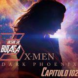 Capitulo 102: X-MEN DARK PHOENIX