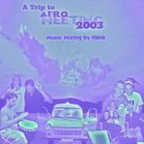 A Trip to Afro Meeting 2003 - Mixing by Hänk