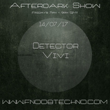 The Afterdark show - Detector 14.07.2017