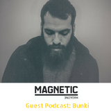 MAGNETIC Magazine Guest Podcast: Bunki