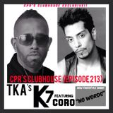 CPR's Clubhouse (Episode 213) featuring K7 and Coro