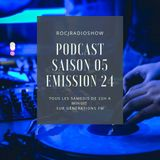 #ROCJRADIOSHOW : SAISON 05 - EMISSION 24